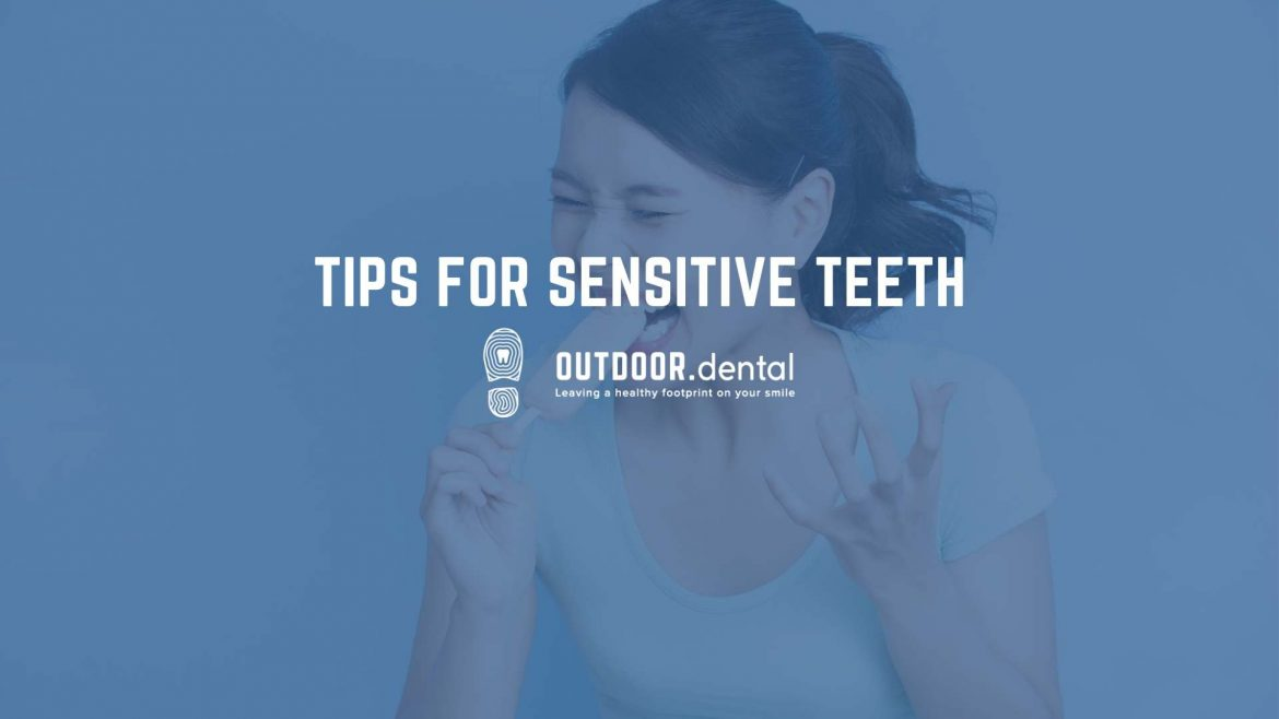 Sensitive Teeth? 12 Helpful Tips from Your Dentists in Calgary SE